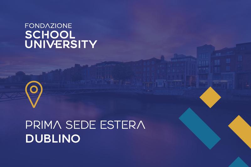 Fondazione School University apre la prima sede estera a Dublino