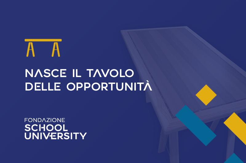 Nasce il tavolo delle opportunità di Fondazione School University